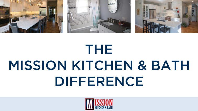 The Mission Kitchen & Bath Difference – Mission Kitchen and Bath